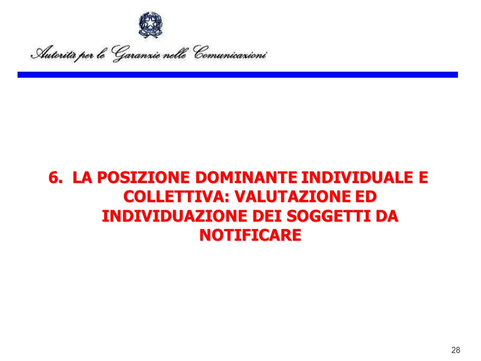 28 6.LA POSIZIONE DOMINANTE INDIVIDUALE E COLLETTIVA: VALUTAZIONE ED INDIVIDUAZIONE DEI SOGGETTI DA NOTIFICARE
