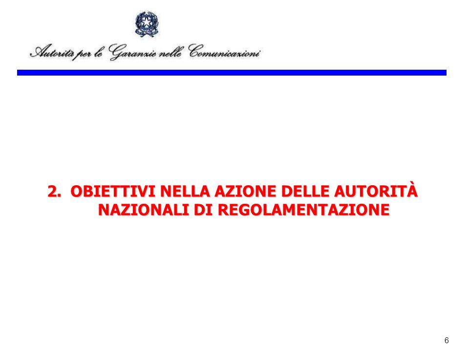 6 2.OBIETTIVI NELLA AZIONE DELLE AUTORITÀ NAZIONALI DI REGOLAMENTAZIONE