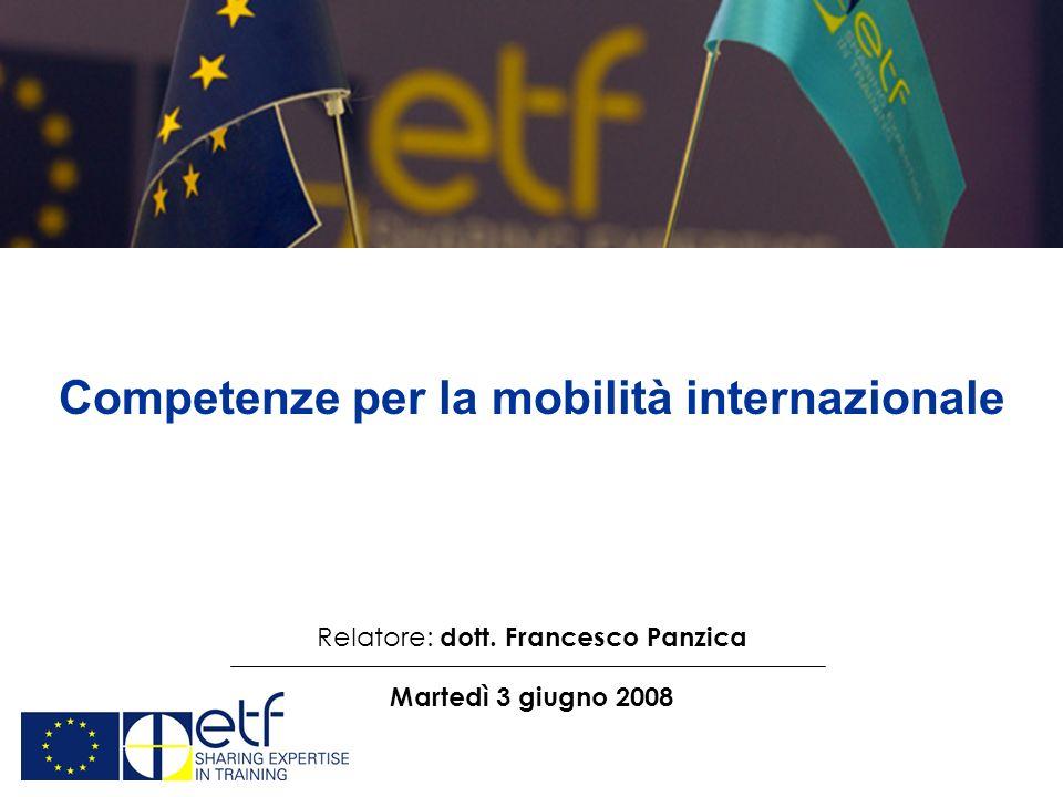 Competenze per la mobilità internazionale Relatore: dott. Francesco Panzica Martedì 3 giugno 2008