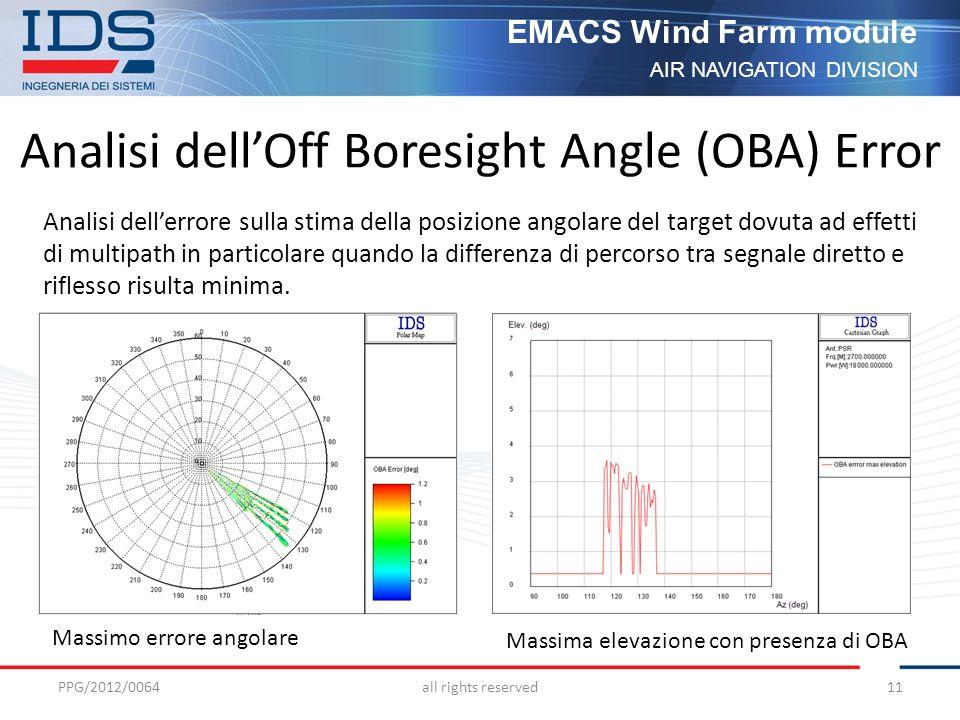 AIR NAVIGATION DIVISION EMACS Wind Farm module Analisi dellOff Boresight Angle (OBA) Error Analisi dellerrore sulla stima della posizione angolare del target dovuta ad effetti di multipath in particolare quando la differenza di percorso tra segnale diretto e riflesso risulta minima.