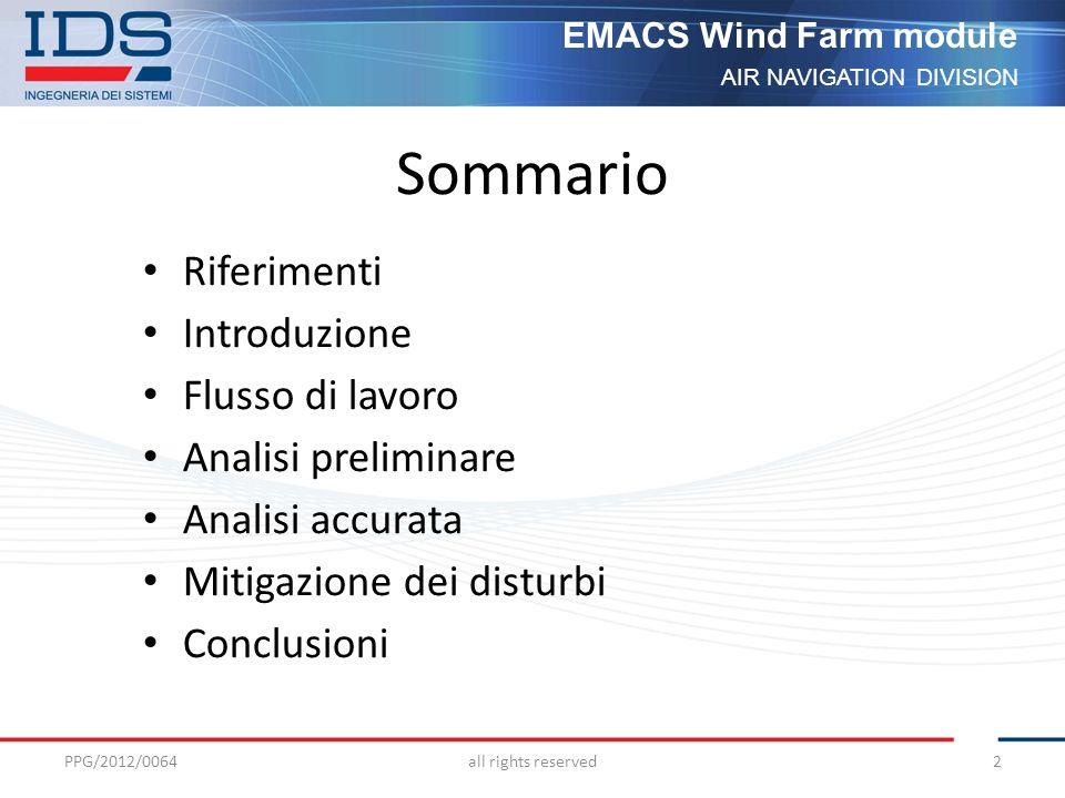AIR NAVIGATION DIVISION EMACS Wind Farm module Mitigazione dei disturbi Sensitivity Time Control (STC) Map è la mappa polare della sensibilità radar da utilizzare al fine di mitigare gli effetti dei falsi echi.