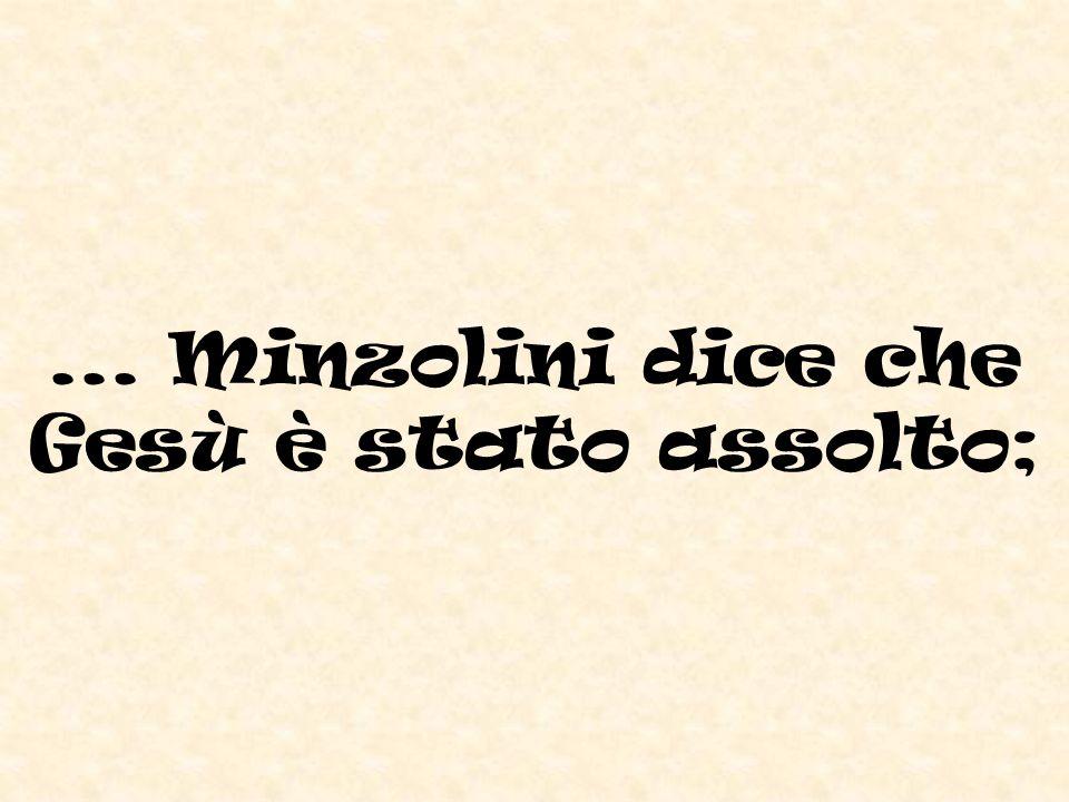 ... Minzolini dice che Gesù è stato assolto;