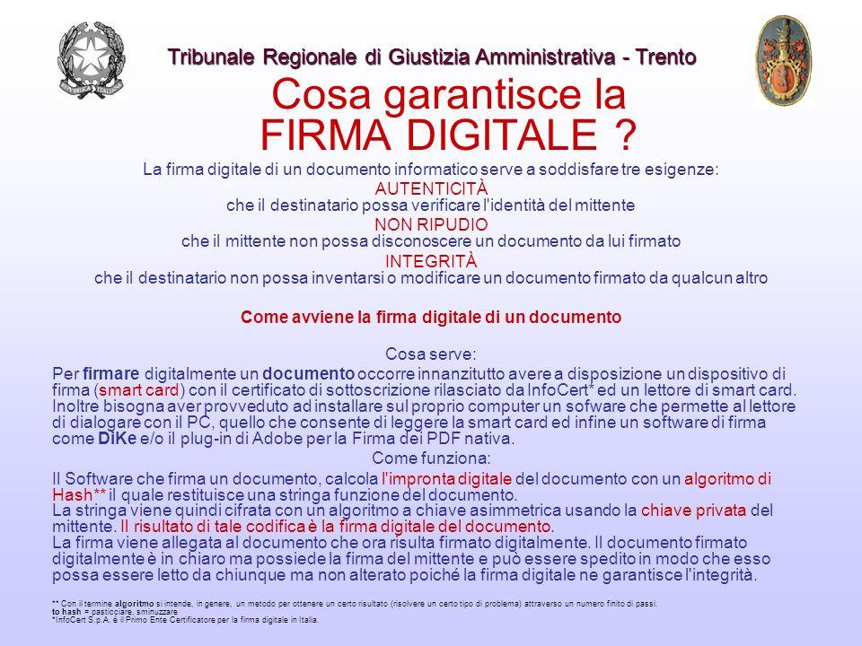 Cosa garantisce la FIRMA DIGITALE ? La firma digitale di un documento informatico serve a soddisfare tre esigenze: AUTENTICITÀ che il destinatario pos
