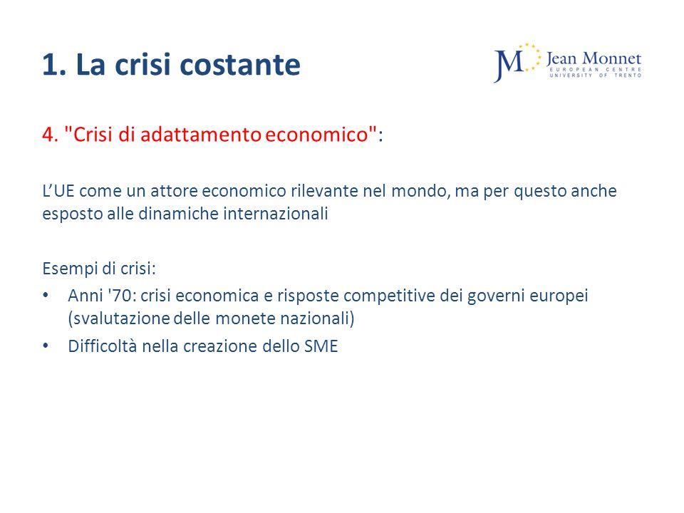 1. La crisi costante 4.