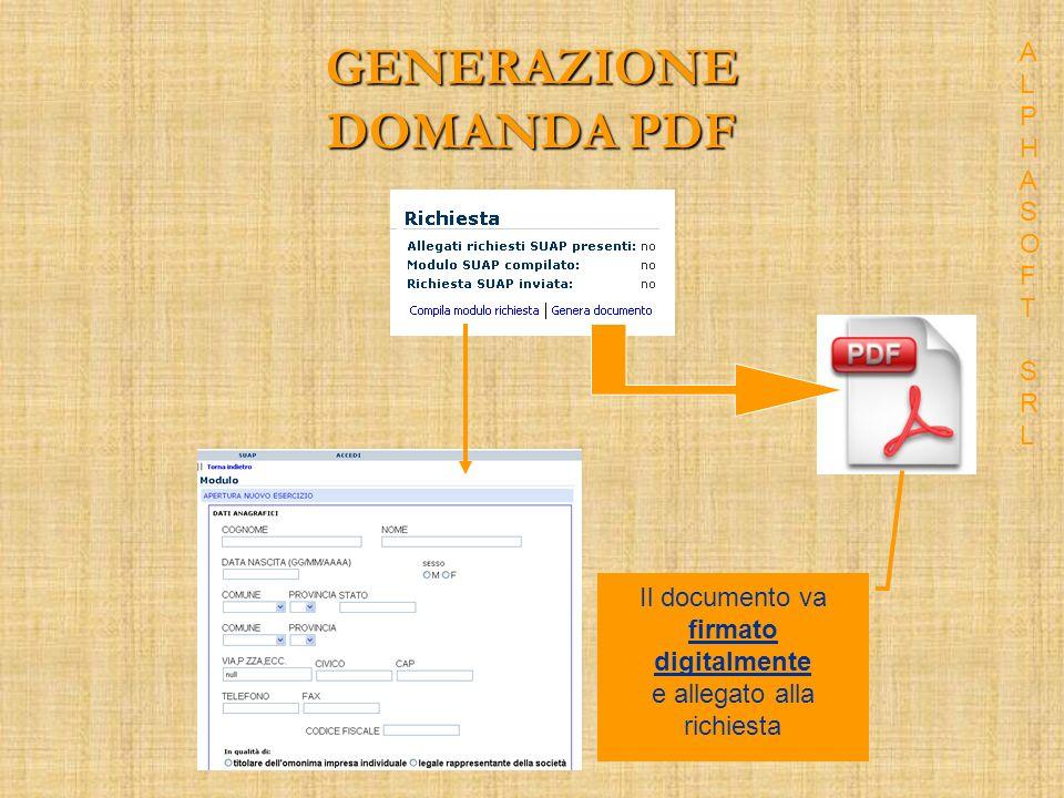 GENERAZIONE DOMANDA PDF Il documento va firmato digitalmente e allegato alla richiesta ALPHASOFT SRLALPHASOFT SRL
