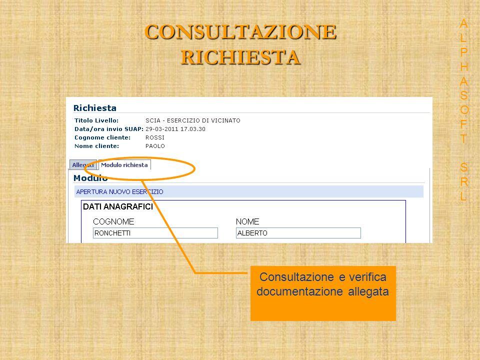 CONSULTAZIONE RICHIESTA Consultazione e verifica documentazione allegata ALPHASOFT SRLALPHASOFT SRL