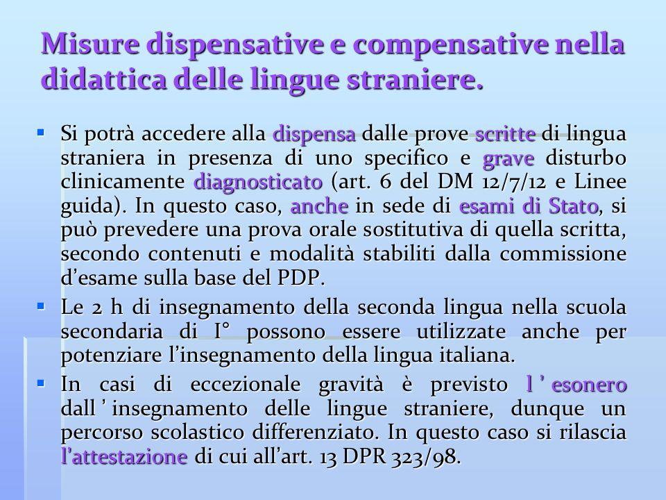 Misure dispensative e compensative nella didattica delle lingue straniere. Si potrà accedere alla dispensa dalle prove scritte di lingua straniera in