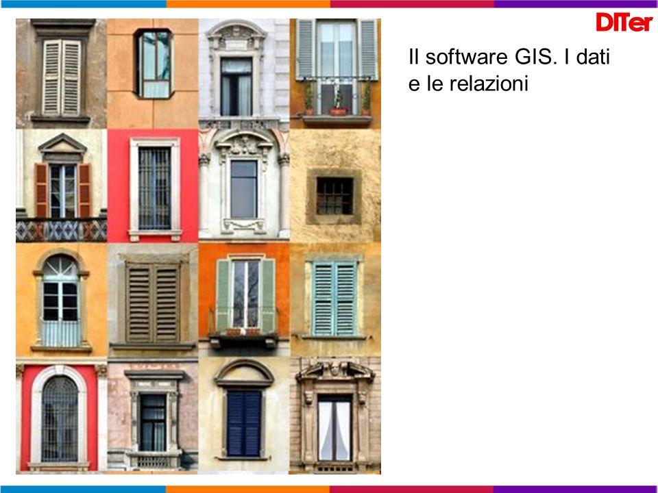 Il software GIS. I dati e le relazioni