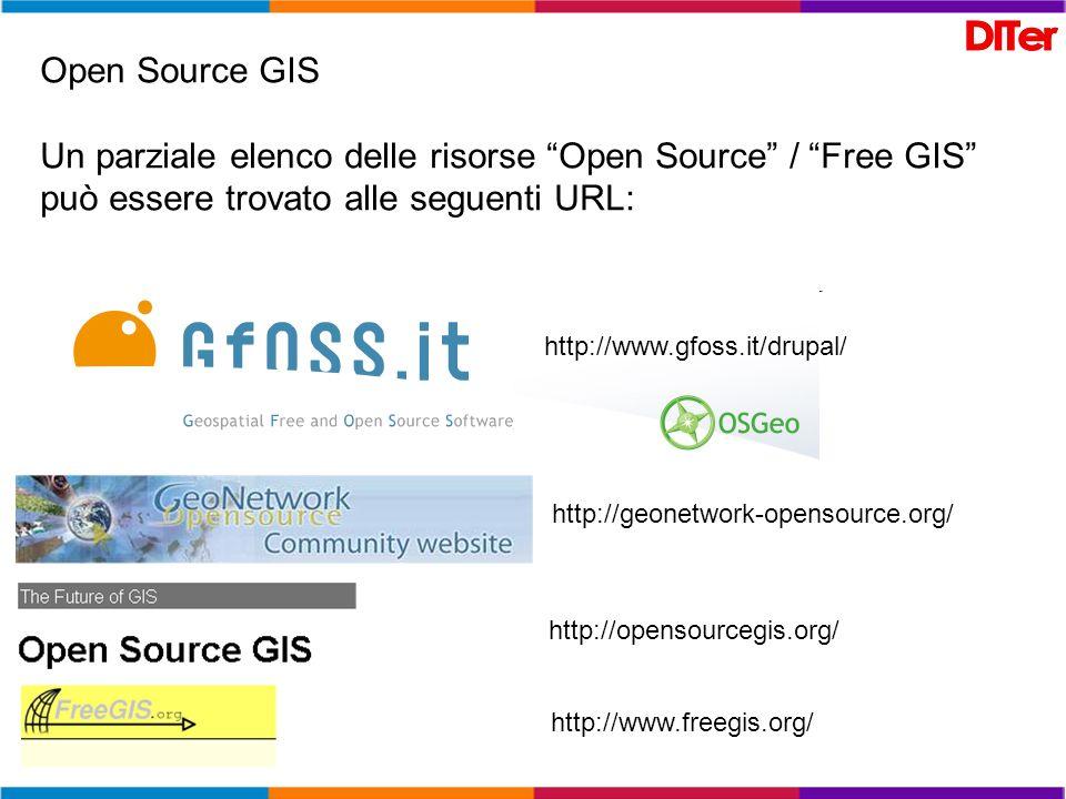 Open Source GIS Un parziale elenco delle risorse Open Source / Free GIS può essere trovato alle seguenti URL: http://www.freegis.org/ http://opensourc