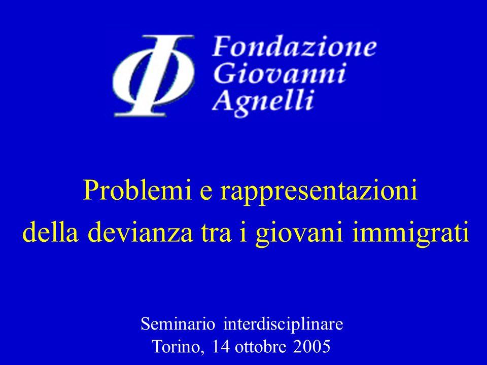 Problemi e rappresentazioni della devianza tra i giovani immigrati Seminario interdisciplinare Torino, 14 ottobre 2005