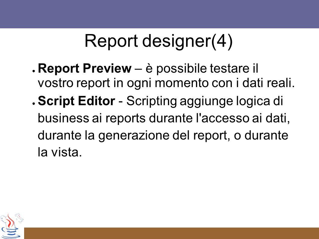 Report Preview – è possibile testare il vostro report in ogni momento con i dati reali.