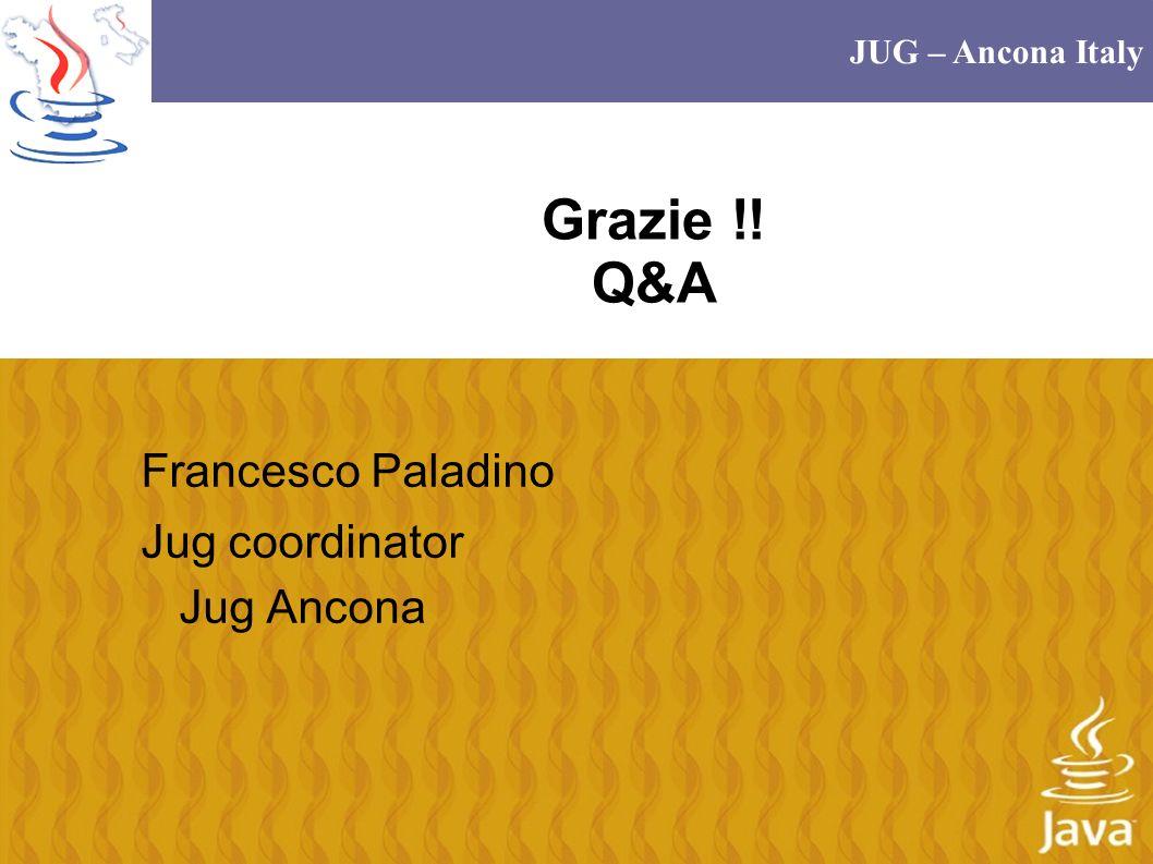 JUG – Ancona Italy Grazie !! Q&A Francesco Paladino Jug coordinator Jug Ancona