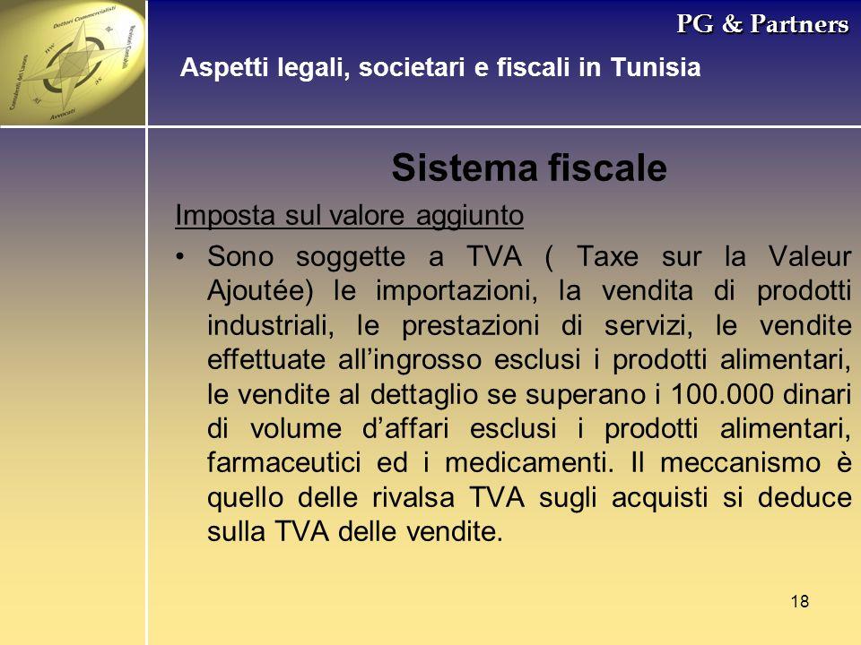 18 PG & Partners Sistema fiscale Imposta sul valore aggiunto Sono soggette a TVA ( Taxe sur la Valeur Ajoutée) le importazioni, la vendita di prodotti