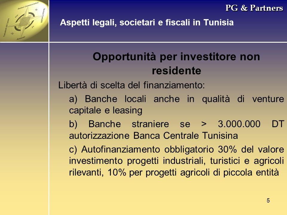 5 PG & Partners Opportunità per investitore non residente Libertà di scelta del finanziamento: a) Banche locali anche in qualità di venture capitale e