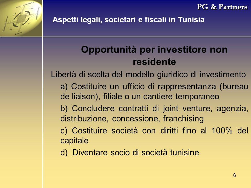6 PG & Partners Opportunità per investitore non residente Libertà di scelta del modello giuridico di investimento a) Costituire un ufficio di rapprese