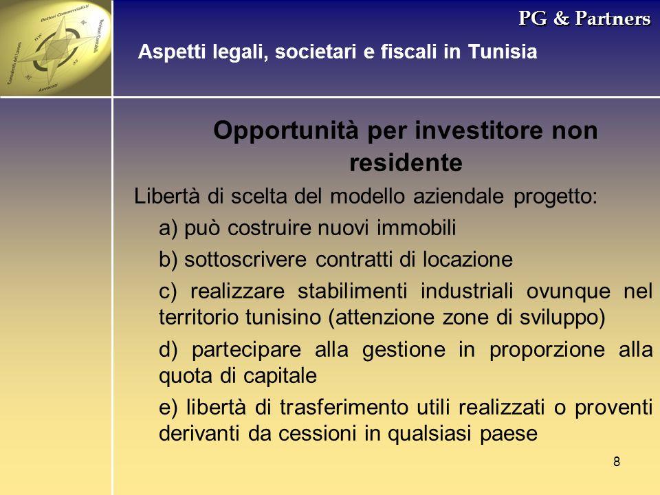 8 PG & Partners Opportunità per investitore non residente Libertà di scelta del modello aziendale progetto: a) può costruire nuovi immobili b) sottosc