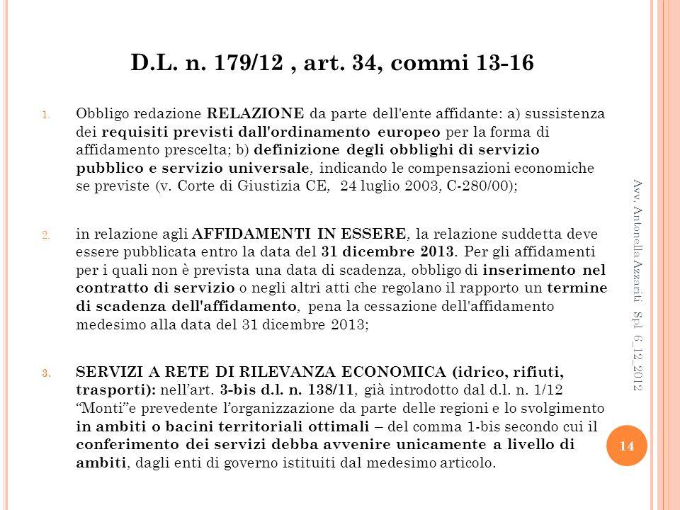 14 D.L.n. 179/12, art. 34, commi 13-16 1.