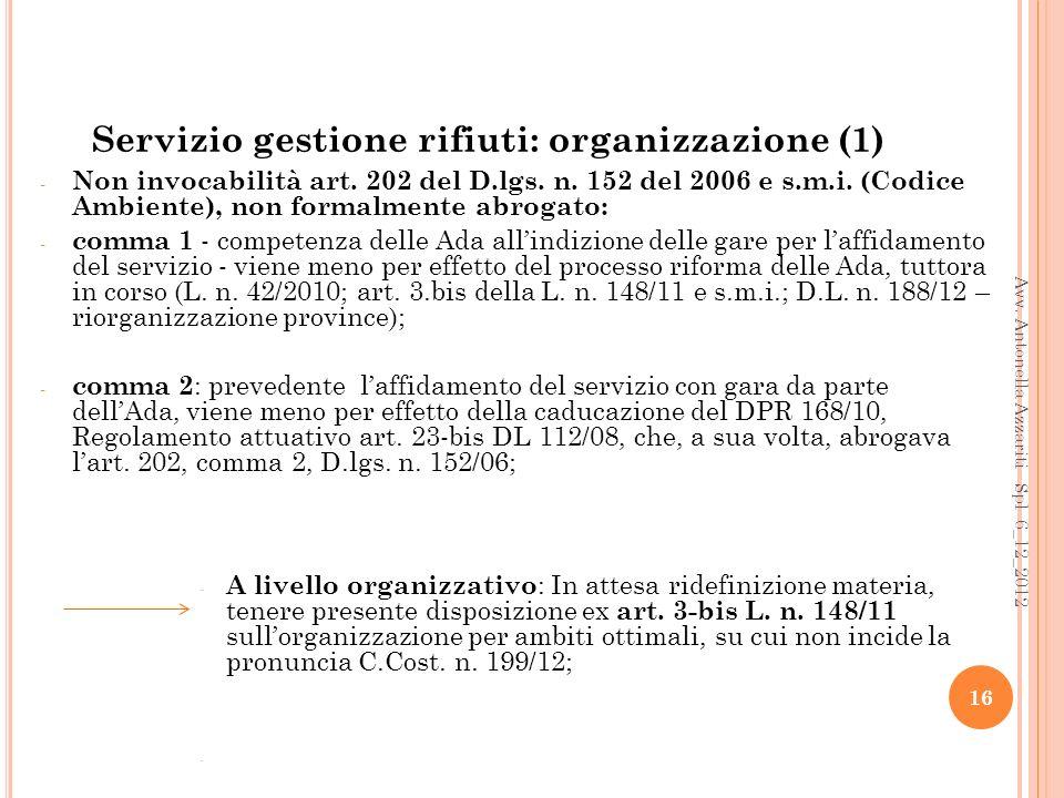 Servizio gestione rifiuti: organizzazione (1) - Non invocabilità art.