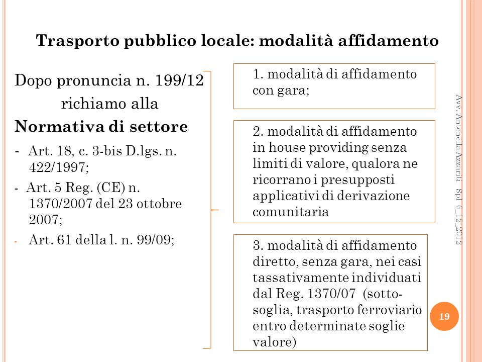19 Trasporto pubblico locale: modalità affidamento Dopo pronuncia n.