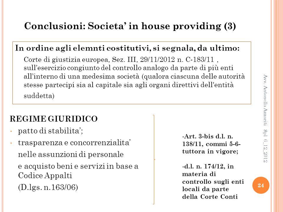 Conclusioni: Societa in house providing (3) REGIME GIURIDICO patto di stabilita; trasparenza e concorrenzialita nelle assunzioni di personale e acquisto beni e servizi in base a Codice Appalti (D.lgs.