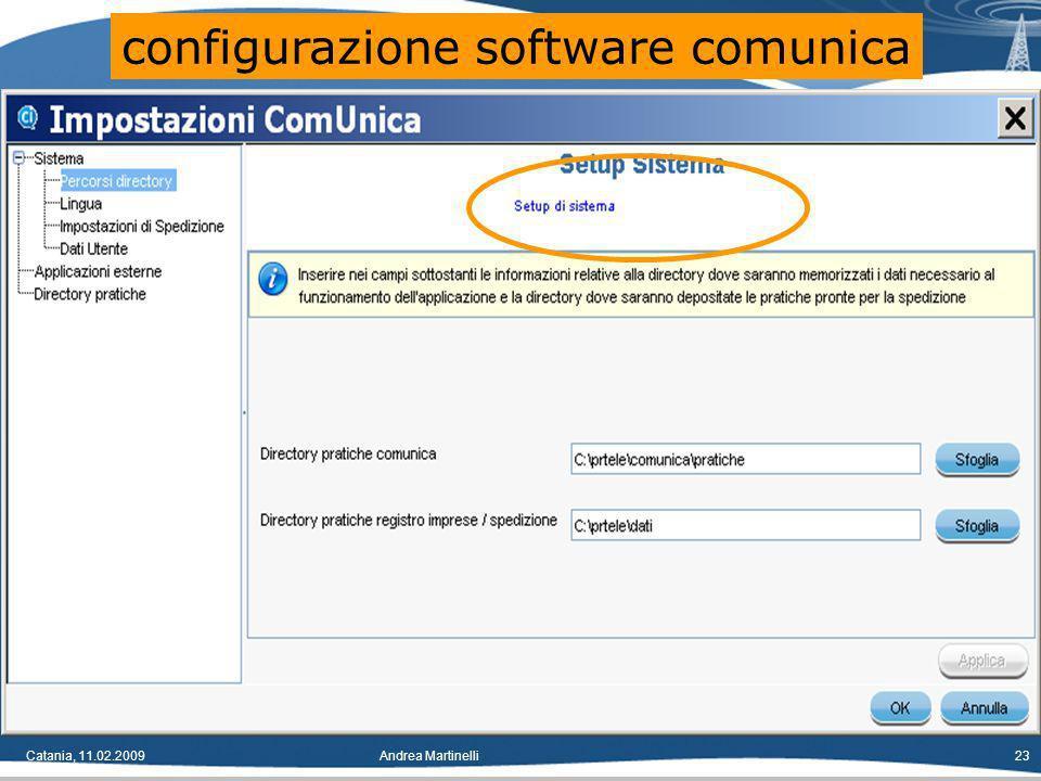 Catania, 11.02.2009Andrea Martinelli23 configurazione software comunica
