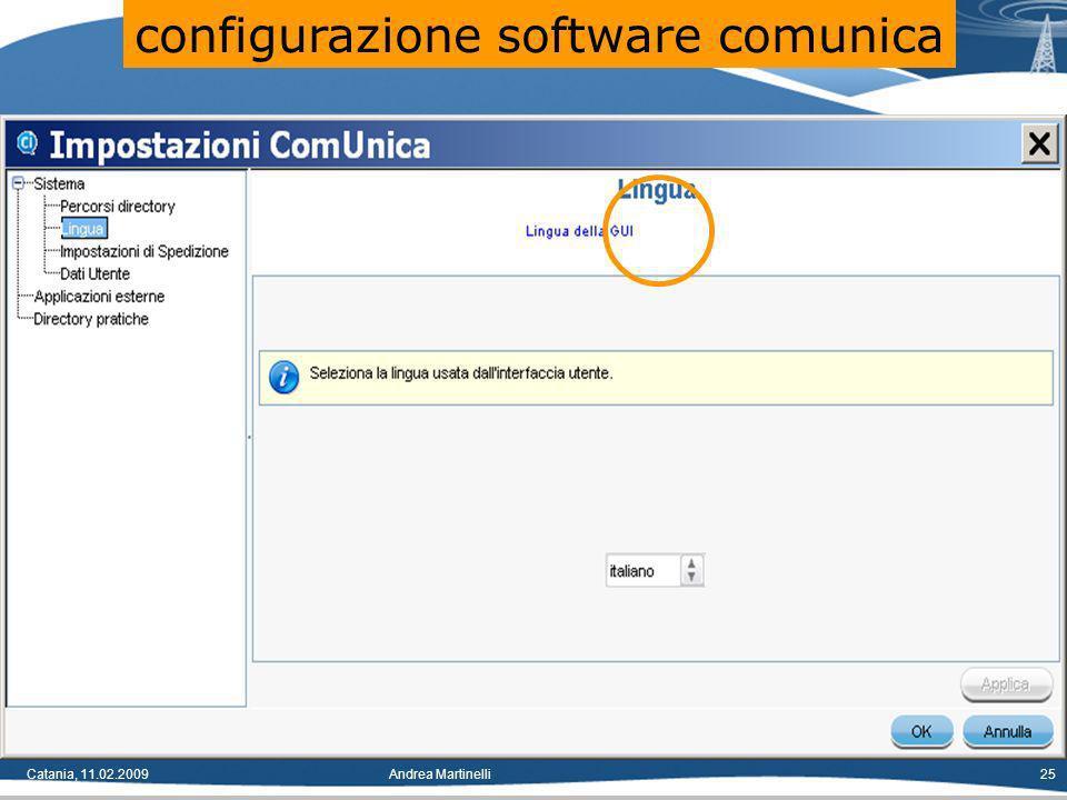 Catania, 11.02.2009Andrea Martinelli25 configurazione software comunica