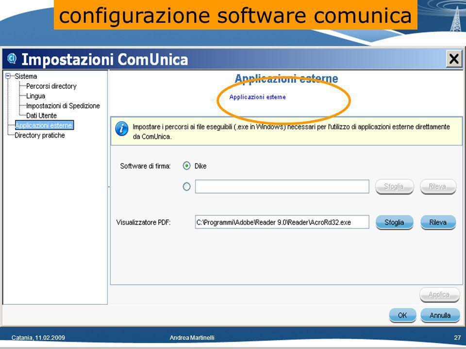 Catania, 11.02.2009Andrea Martinelli27 configurazione software comunica