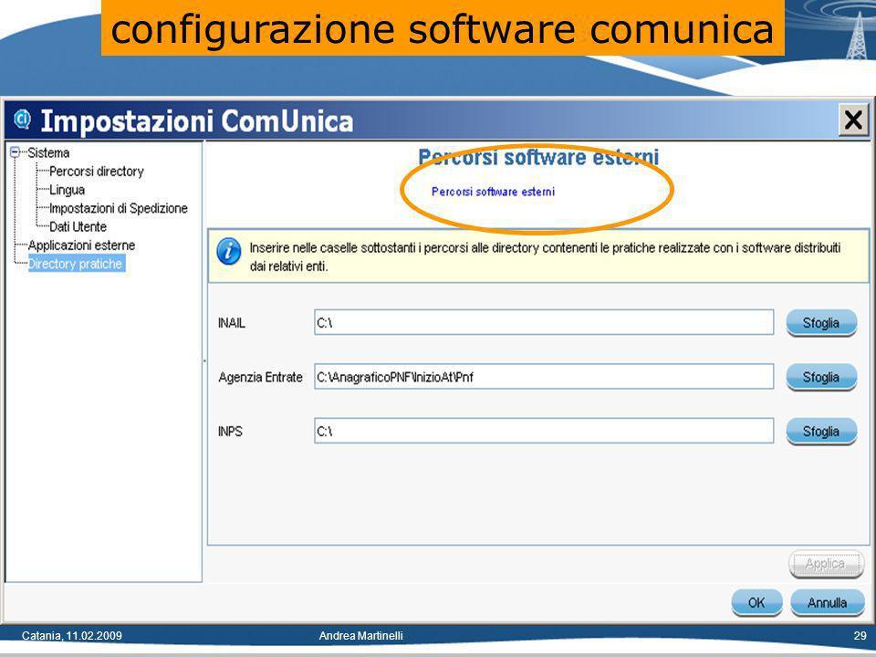 Catania, 11.02.2009Andrea Martinelli29 configurazione software comunica