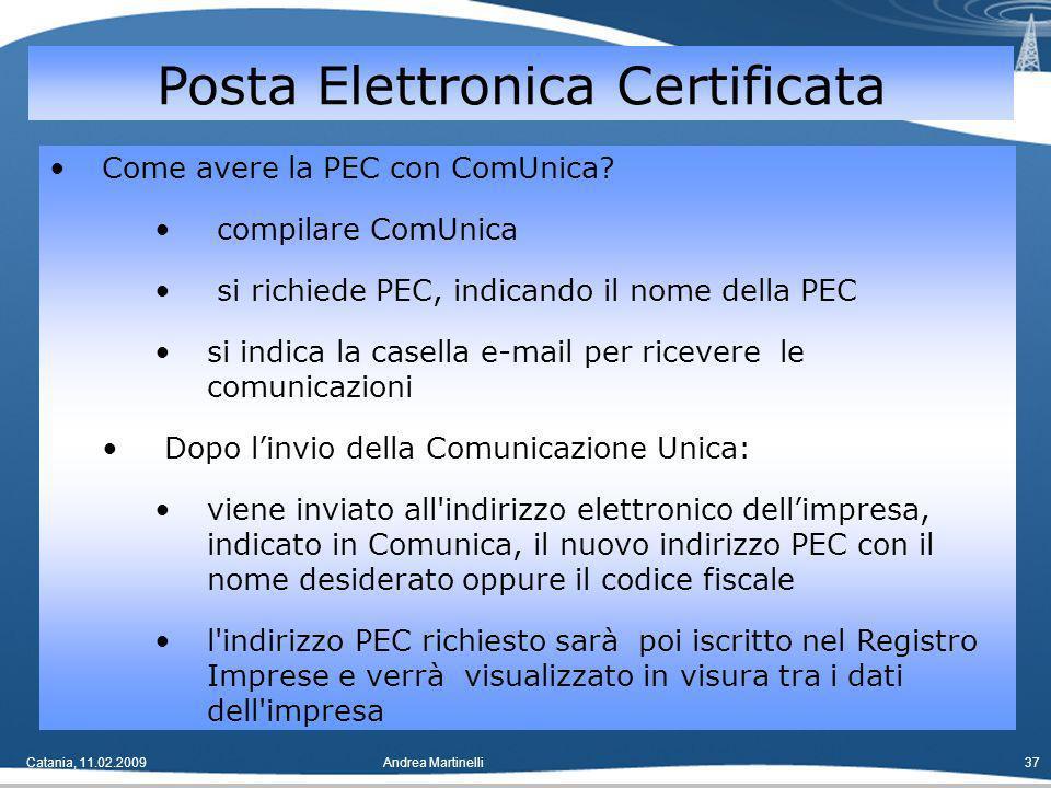 Catania, 11.02.2009Andrea Martinelli37 Come avere la PEC con ComUnica.