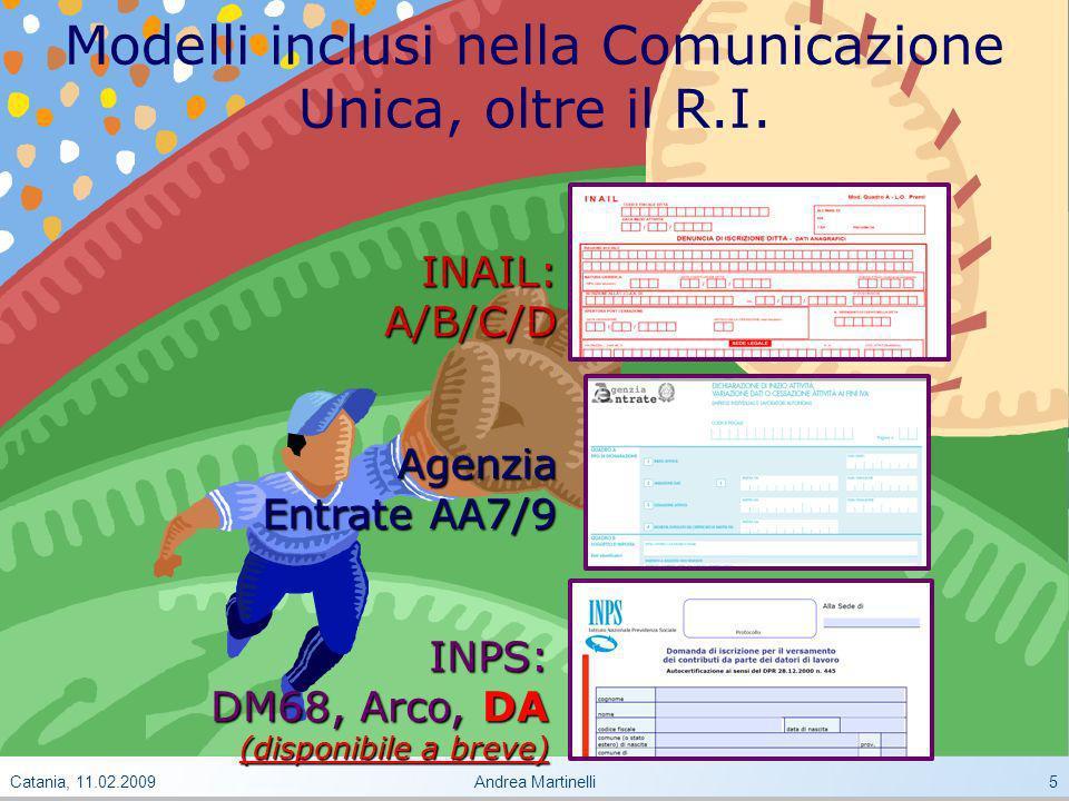 Catania, 11.02.2009Andrea Martinelli5 Modelli inclusi nella Comunicazione Unica, oltre il R.I.