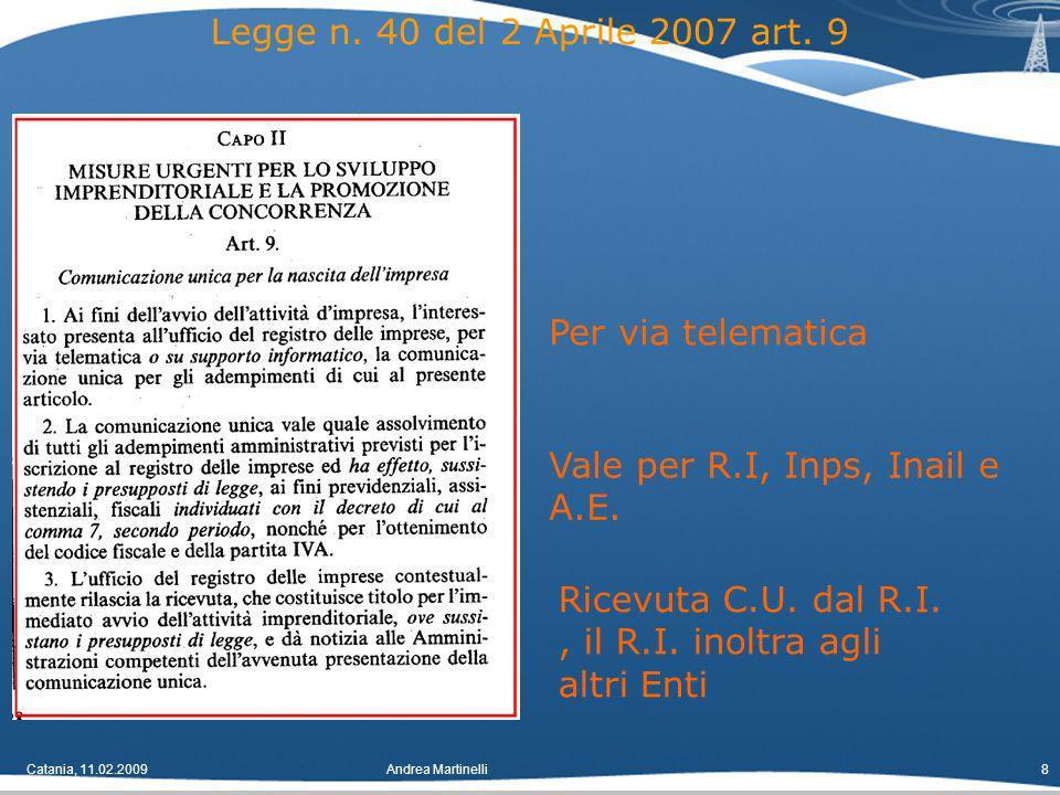 Catania, 11.02.2009Andrea Martinelli8 Legge n. 40 del 2 Aprile 2007 art.