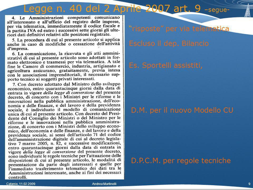 Catania, 11.02.2009Andrea Martinelli9 Legge n. 40 del 2 Aprile 2007 art.