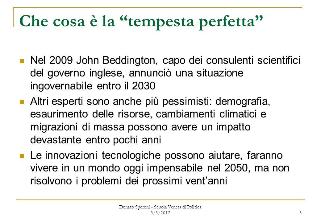 Che cosa è la tempesta perfetta Nel 2009 John Beddington, capo dei consulenti scientifici del governo inglese, annunciò una situazione ingovernabile e