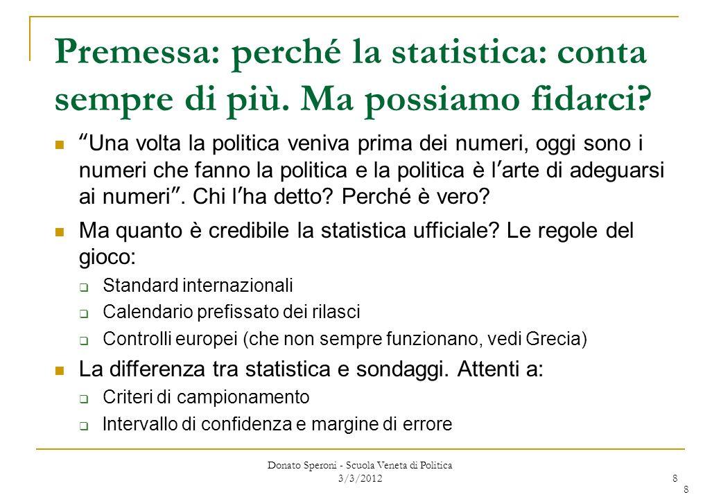 Donato Speroni - Scuola Veneta di Politica 3/3/2012 19 Il prodotto interno lordo misura...
