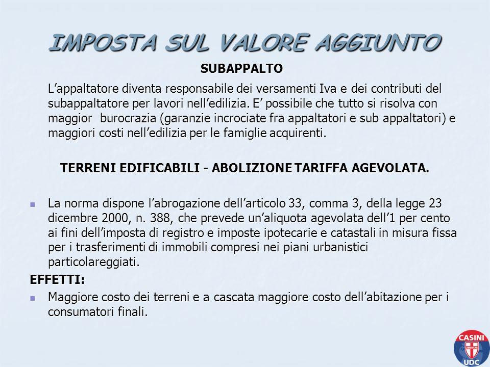 IMPOSTA SUL VALORE AGGIUNTO SUBAPPALTO SUBAPPALTO Lappaltatore diventa responsabile dei versamenti Iva e dei contributi del subappaltatore per lavori nelledilizia.
