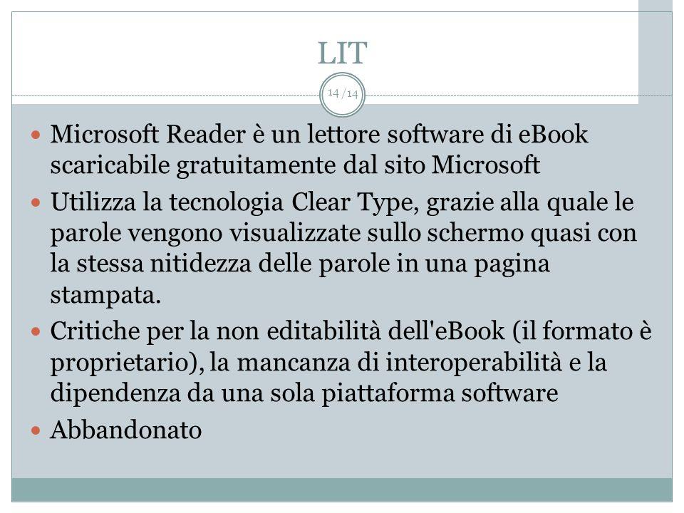 /14 LIT Microsoft Reader è un lettore software di eBook scaricabile gratuitamente dal sito Microsoft Utilizza la tecnologia Clear Type, grazie alla qu