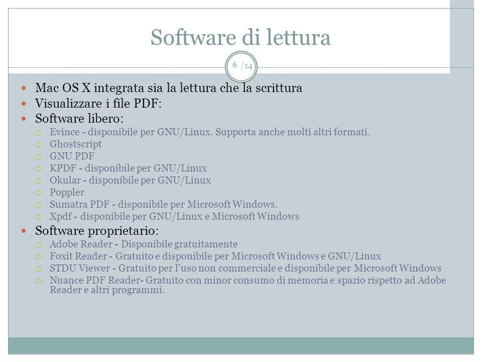 /14 Software di lettura Mac OS X integrata sia la lettura che la scrittura Visualizzare i file PDF: Software libero: Evince - disponibile per GNU/Linu
