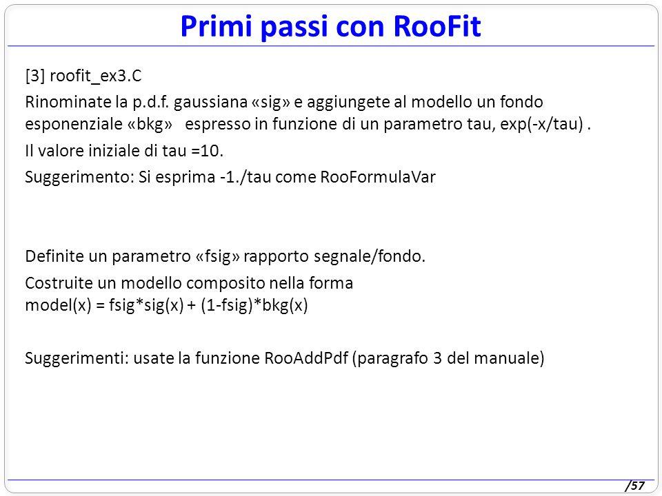 /57 Primi passi con RooFit [3] roofit_ex3.C Rinominate la p.d.f.