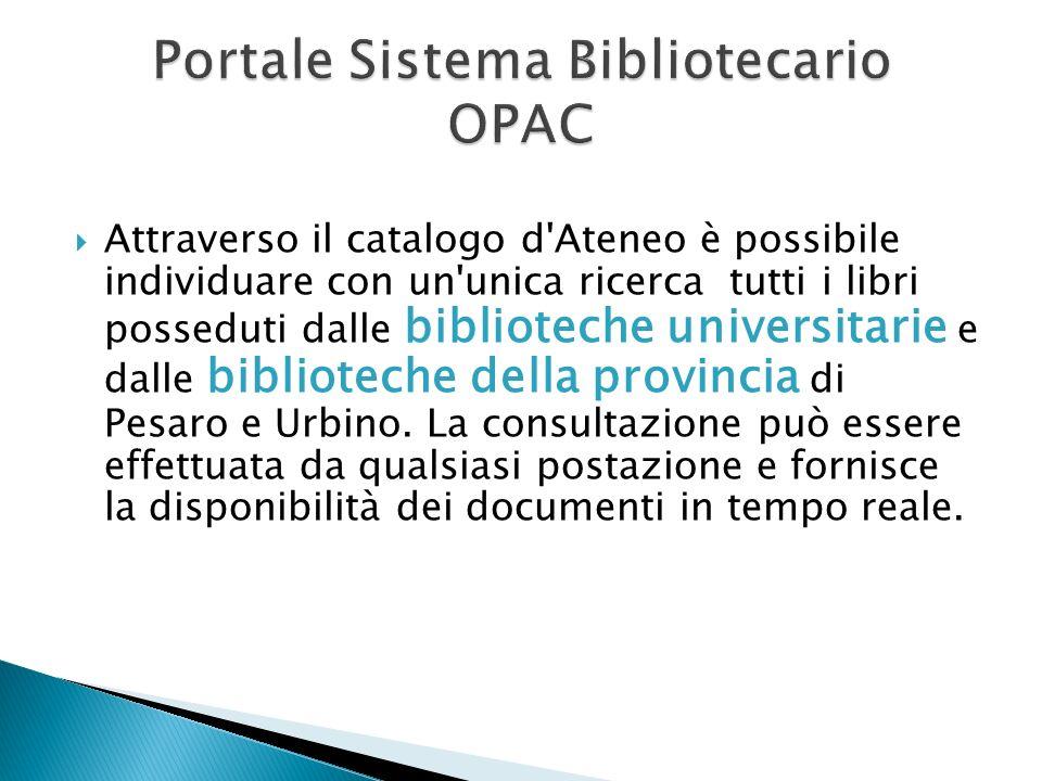 Attraverso il catalogo d'Ateneo è possibile individuare con un'unica ricerca tutti i libri posseduti dalle biblioteche universitarie e dalle bibliotec