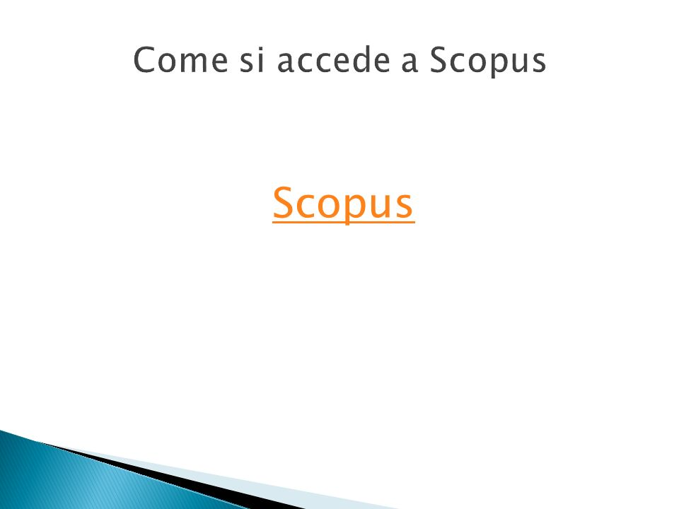 Come si accede a Scopus Scopus