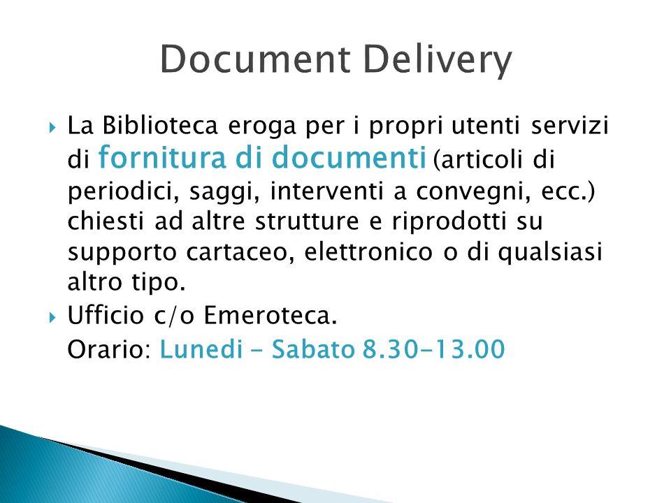 La Biblioteca eroga per i propri utenti servizi di fornitura di documenti (articoli di periodici, saggi, interventi a convegni, ecc.) chiesti ad altre
