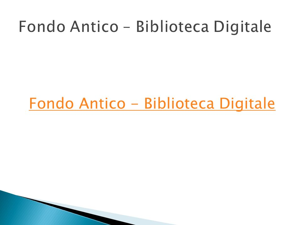 Fondo Antico – Biblioteca Digitale Fondo Antico - Biblioteca Digitale