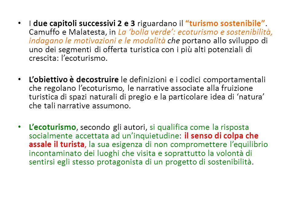 I due capitoli successivi 2 e 3 riguardano il turismo sostenibile. Camuffo e Malatesta, in La bolla verde: ecoturismo e sostenibilità, indagano le mot