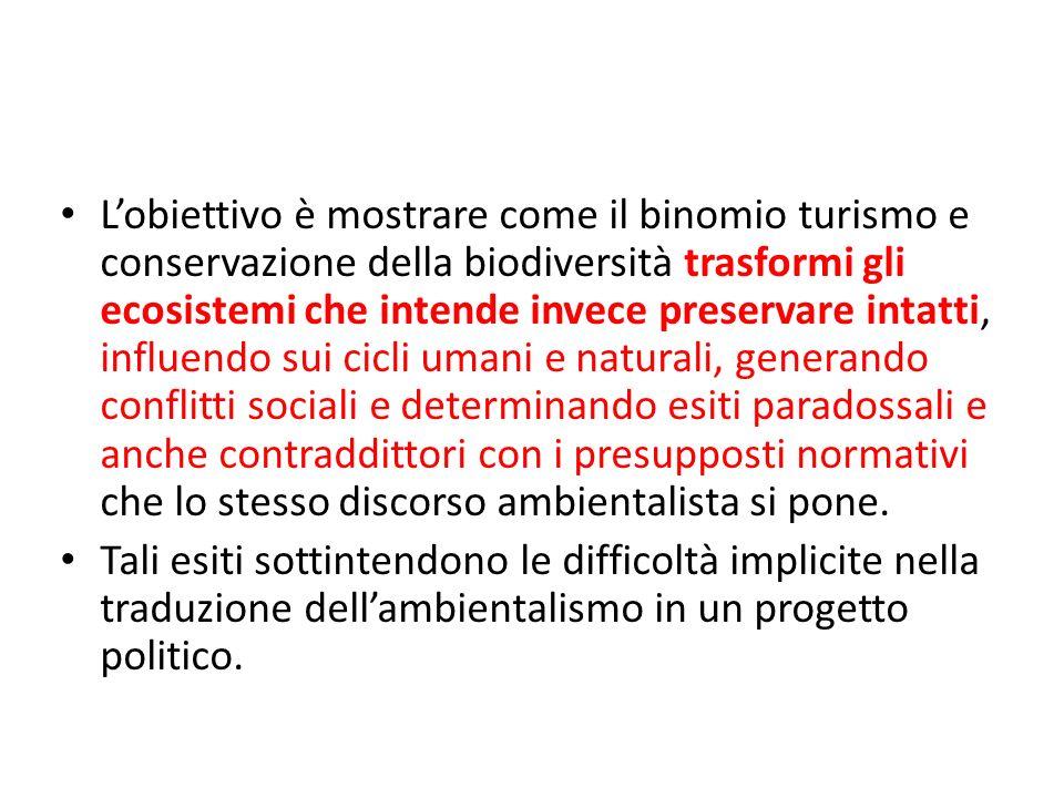 Lobiettivo è mostrare come il binomio turismo e conservazione della biodiversità trasformi gli ecosistemi che intende invece preservare intatti, influ