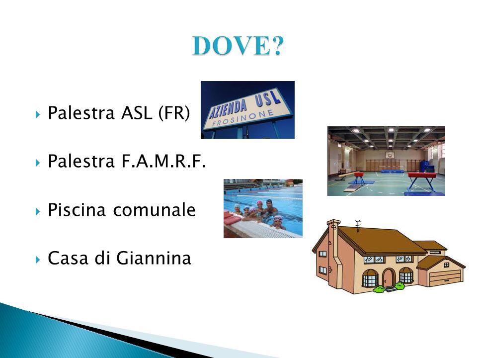 Palestra ASL (FR) Palestra F.A.M.R.F. Piscina comunale Casa di Giannina