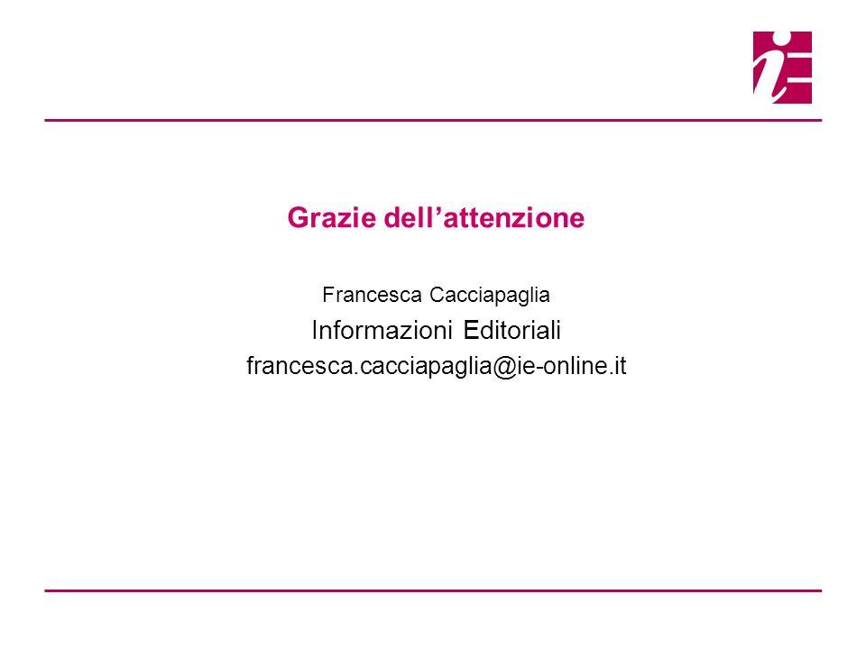 Milano, 4 marzo 2011Convegno Biblioteche Stelline27/27 Grazie dellattenzione Francesca Cacciapaglia Informazioni Editoriali francesca.cacciapaglia@ie-online.it