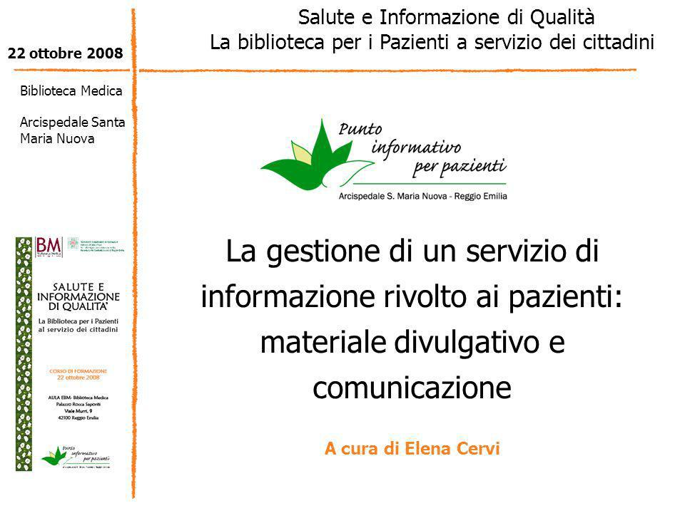 La gestione di un servizio di informazione rivolto ai pazienti: materiale divulgativo e comunicazione Salute e Informazione di Qualità La biblioteca p