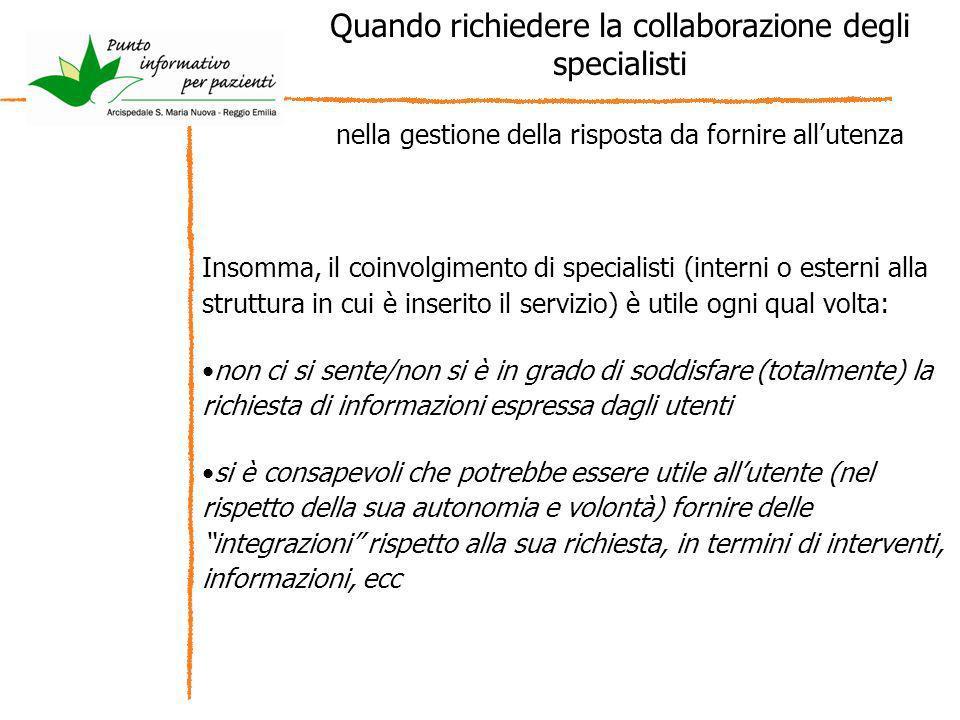 Quando richiedere la collaborazione degli specialisti Insomma, il coinvolgimento di specialisti (interni o esterni alla struttura in cui è inserito il