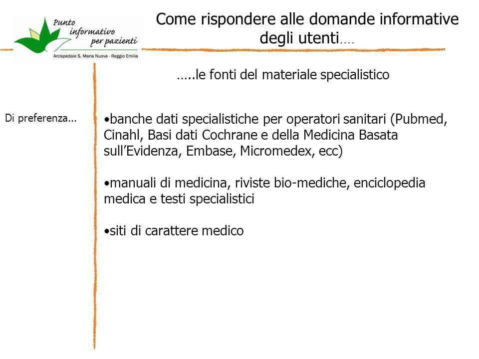Come rispondere alle domande informative degli utenti …. banche dati specialistiche per operatori sanitari (Pubmed, Cinahl, Basi dati Cochrane e della