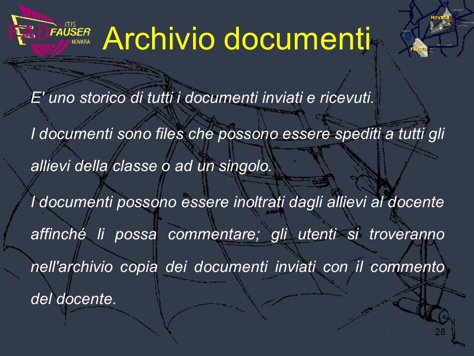 28 Archivio documenti E' uno storico di tutti i documenti inviati e ricevuti. I documenti sono files che possono essere spediti a tutti gli allievi de